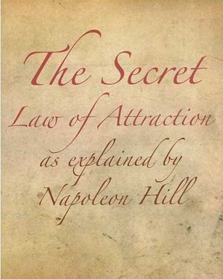 The Secret Law of Attraction as Explained By Napoleon Hill