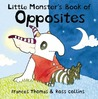 Little Monster's Book of Opposites by Frances Thomas