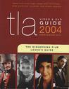 TLA Video & DVD Guide 2004: The Discerning Film Lover's Guide