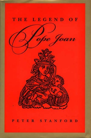 The Legend Of Pope Joan In Search Of The Truth By Peter Stanford
