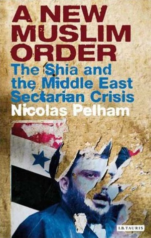 A New Muslim Order: Iraq and the Revival of Shia Islam