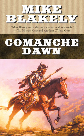 Comanche Dawn by Mike Blakely