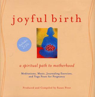 Joyful Birth: A Spiritual Path to Motherhood