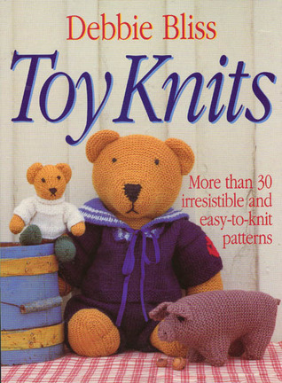 Toy Knits More Than 30 Irresistible And Easy To Knit Patterns By