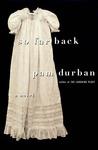So Far Back: A Novel