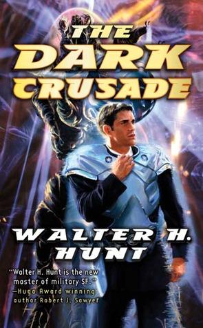 The Dark Crusade by Walter H. Hunt
