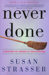 Never Done by Susan Strasser