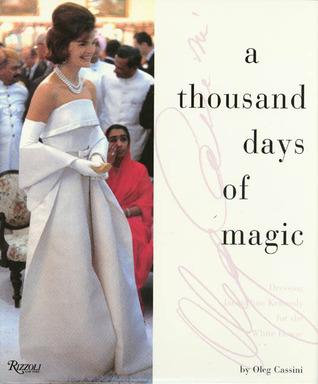 A Thousand Days of Magic by Oleg Cassini