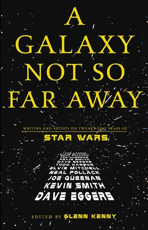 A Galaxy Not So Far Away by Glenn Kenny