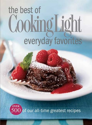 The Best of Cooking Light Everyday Favorites by Cooking Light Magazine