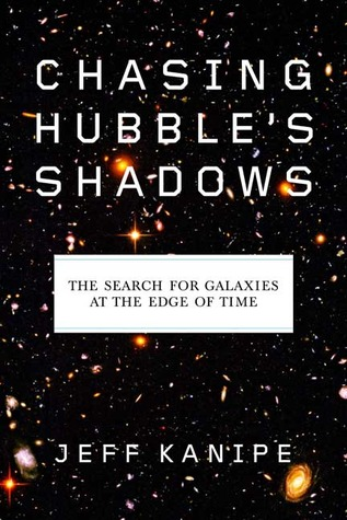 Chasing Hubble's Shadows: The Search for Galaxies at the Edge of Time PDF Free download