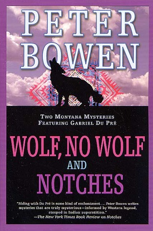 Descargar libros electrónicos de Amazon en ipad Wolf, No Wolf and Notches: The Third and Fourth Montana Mysteries Featuring Gabriel du Pre