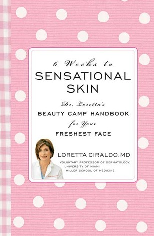 6 Weeks to Sensational Skin: Dr. Loretta's Beauty Camp Handbook for Your Freshest Face