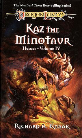 Kaz the Minotaur by Richard A. Knaak