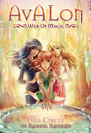 Full Circle (Avalon: Web of Magic, #12)