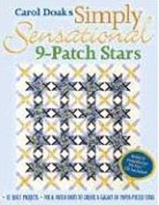Carol Doak's Simply Sensational 9-Patch Stars: Mix & Match Units to Create a Galaxy of Paper-Pieced Stars