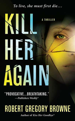 Kill Her Again by Robert Gregory Browne