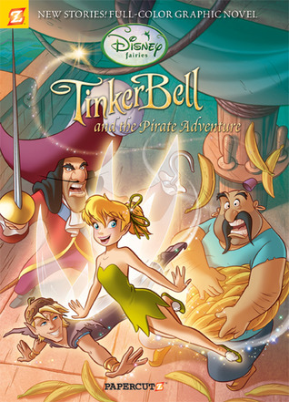Tinker Bell and the Pirate Adventure (Disney Fairies Graphic Novel #5)