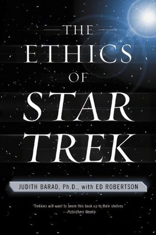 The Ethics of Star Trek by Judith A. Barad