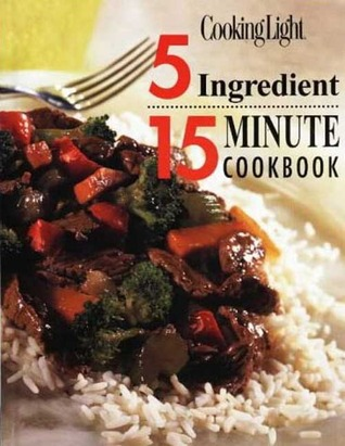 5 Ingredient 15 Minute Cookbook