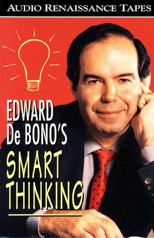 Edward De Bono's Smart Thinking