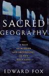 Sacred Geography by Edward   Fox