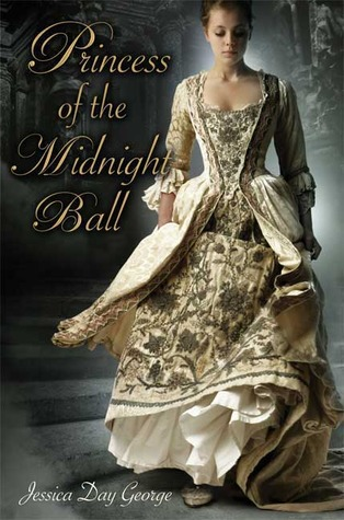 From the Vault: Princess of the Midnight Ball (Jessica Day George)