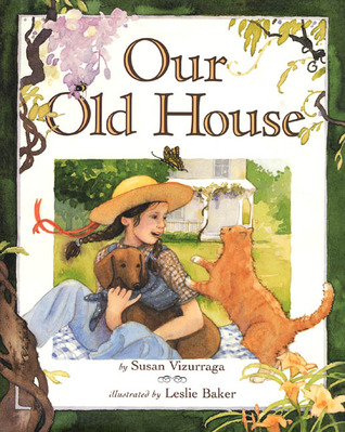 Our Old House by Susan Vizurraga