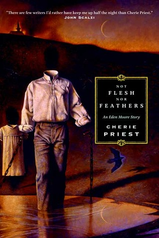 Not Flesh Nor Feathers (Eden Moore, #3)
