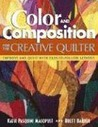 Color and Composition for the Creative Q: Improve Any Quilt with Easy-to-Follow Lessons