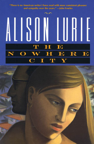 The Nowhere City by Alison Lurie