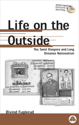 Life on the Outside: The Tamil Diaspora and Long-Distance Nationalism