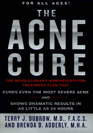 The Acne Cure by Terry J  Dubrow