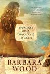 Woman of a Thousand Secrets by Barbara Wood