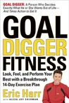 Goal Digger Fitness: Look, Feel, and Perform Your Best with a Breakthrough 14-Day Exercise Plan