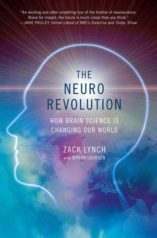 The Neuro Revolution by Zack Lynch
