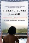 Picking Bones from Ash by Marie Mutsuki Mockett