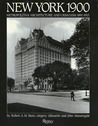 New York 1900: Metropolitan Architecture and Urbanism 1890-1915