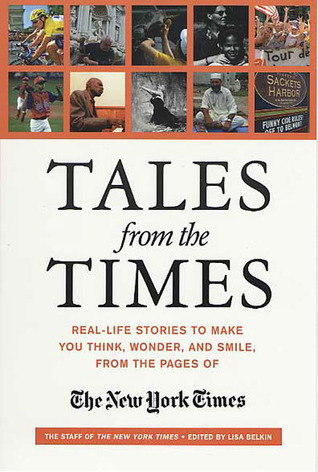 tales-from-the-times-real-life-stories-to-make-you-think-wonder-and-smile-from-the-pages-of-the-new-york-times