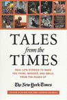 Tales from the Times: Real-Life Stories to Make You Think, Wonder, and Smile, from the Pages of The New York Times