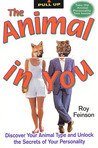 The Animal In You: Discover Your Animal Type and Unlock the Secrets of Your Personality