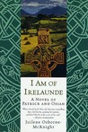 I Am of Irelaunde: A Novel of Patrick and Osian