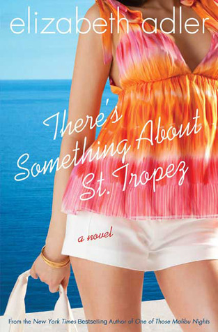 There's Something About St. Tropez by Elizabeth Adler