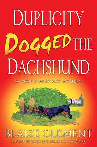 Duplicity Dogged the Dachshund (A Dixie Hemingway Mystery, #2)