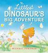 The Littlest Dinosaur's Big Adventure by Michael Foreman