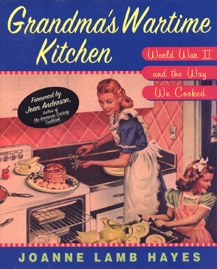 Grandma S Wartime Kitchen World War Ii And The Way We