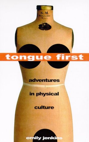 Tongue First by Emily Jenkins