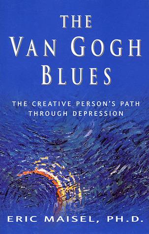 The Van Gogh Blues: The Creative Person's Path Through Depression