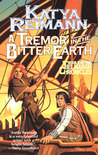 A Tremor in the Bitter Earth (Tielmaran Chronicles, #2)