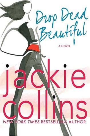Drop Dead Beautiful by Jackie Collins